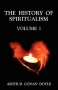 History of Spiritualism Volume One, The, by Arthur Conan Doyle
