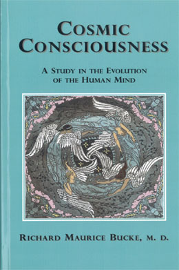Richard maurice bucke cosmic consciousness
